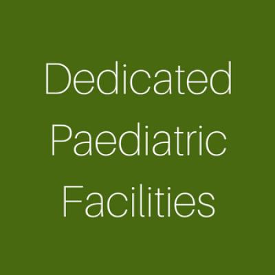 Dedicated Paediatric Facilities